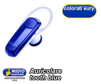 Auricolare  tooth blue