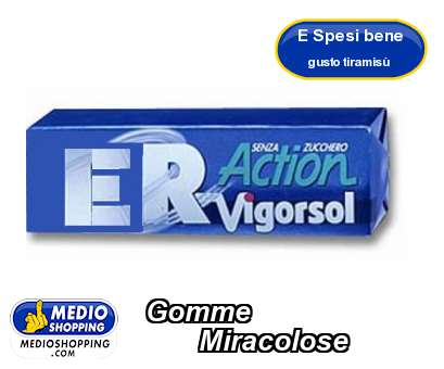 Gomme          Miracolose