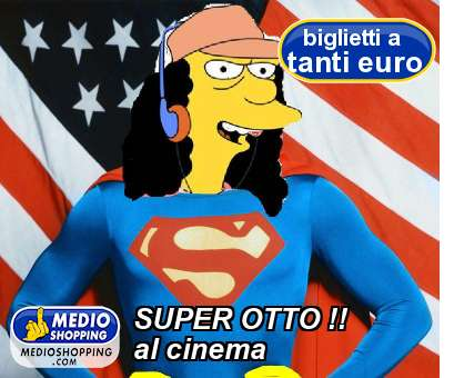SUPER OTTO !! al cinema