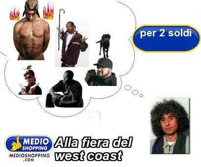 Alla fiera del west coast