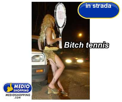 Bitch tennis