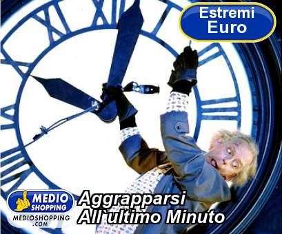 Aggrapparsi All`ultimo Minuto
