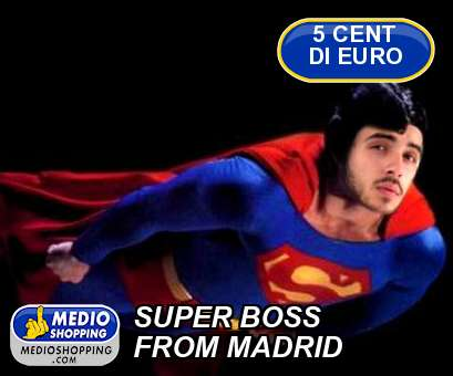 SUPER BOSS FROM MADRID