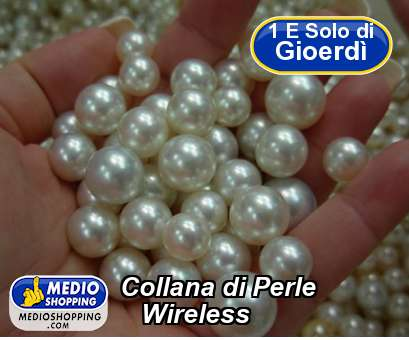 Collana di Perle    Wireless