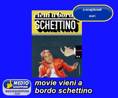 Medioshopping movie vieni a  bordo schettino