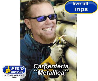 Carpenteria ``Metallica``