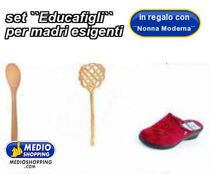 set ``Educafigli`` per madri esigenti