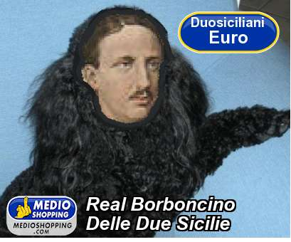 Medioshopping Real Borboncino  Delle Due Sicilie
