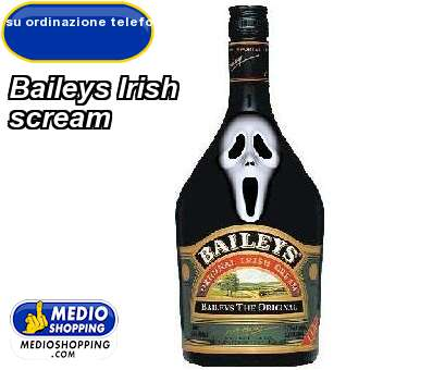 Medioshopping Baileys Irish  scream