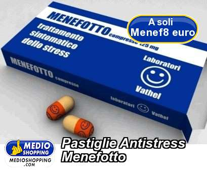 Pastiglie Antistress Menefotto