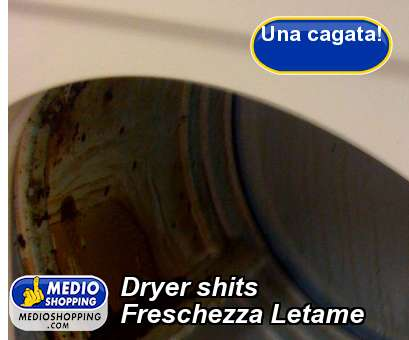Dryer shits Freschezza Letame