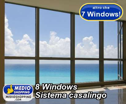 8 Windows Sistema casalingo