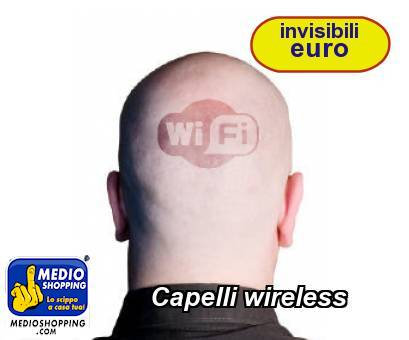 Capelli wireless
