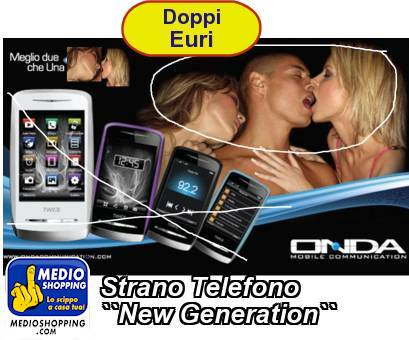 Strano Telefono ``New Generation``