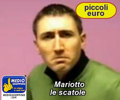 Mariotto           le scatole